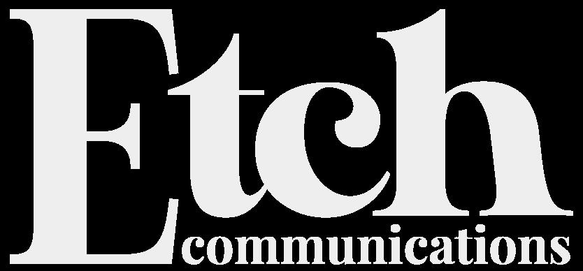 Etch Communications, PR Agency Dublin, Communications Agency Dublin, Event Management Agency Dublin, Public Relations Company Dublin, Retail PR, Technology PR, Health and Wellness PR, Retail Communications, Technology Communications, Health and Wellness Communications, Communications Company Dublin, Public Relations Agency Dublin, PR Company Dublin, Based in Dublin, Etch Communications is a public relations and event management agency working in the health and wellness, retail and technology space, Laura Greer, Laura Greer Etch Communications, logo